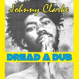Johnny Clarke альбом Dread a Dub