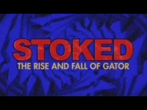 Stoked: The Rise And Fall Of Gator (Full Documentary)