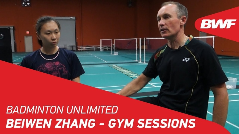 Badminton Unlimited 2019 | Beiwen Zhang - Gym Sessions | BWF 2019
