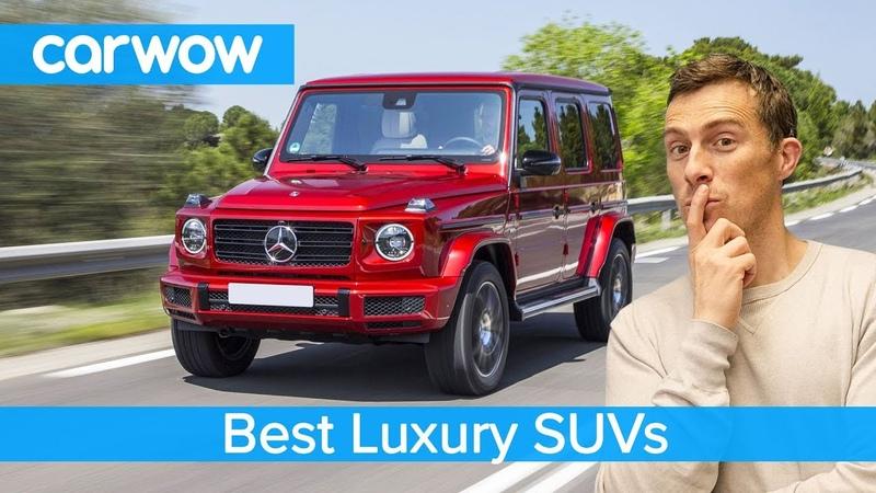Top 10 Best Luxury SUVs of 2019 | carwow