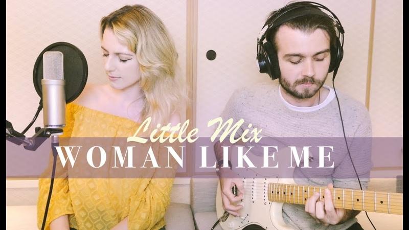 Woman Like Me | Little Mix ft. Nicki Minaj (Live Cover)