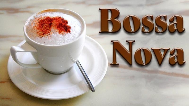 Coffee Bossa Nova JAZZ- Background Instrumental Music - Bossa Nova to Work, Study,Wake Up