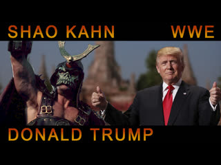 Wwe - shao kahn/scorpion/sub-zero vs. donald trump