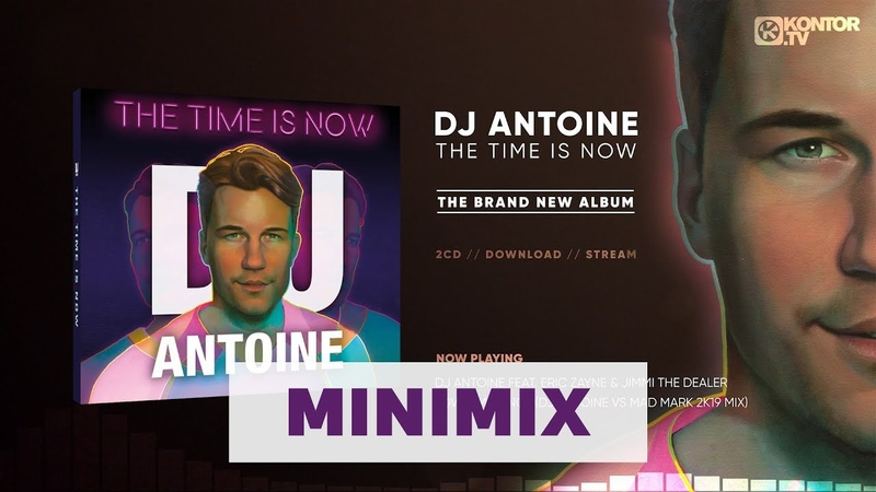 DJ Antoine - The Time Is Now (Official Minimix HD)