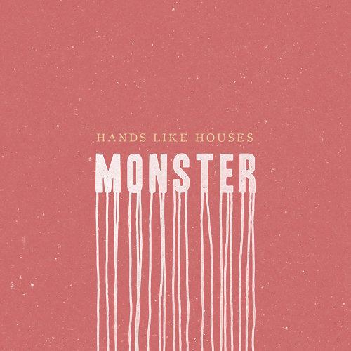 Hands Like Houses - Monster (Single)