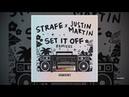 Strafe Set It Off Justin Martin Remix