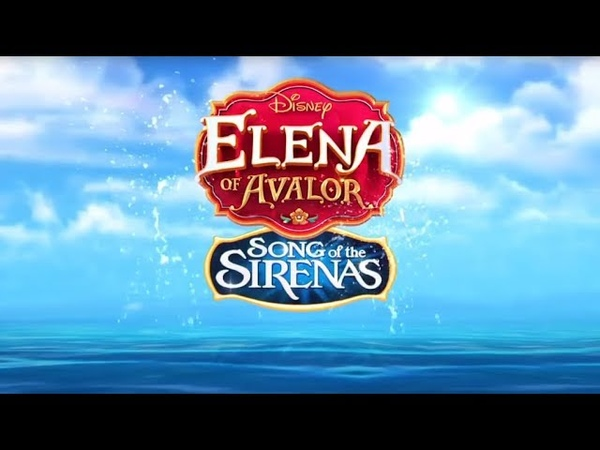 Elena Of Avalor - Song Of The Sirenas Tráiler