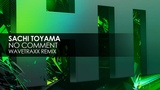 Sachi Toyama - No Comment (Wavetraxx Remix)
