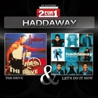 Haddaway альбом Collectors Edition - The Drive / Let's Do It Now