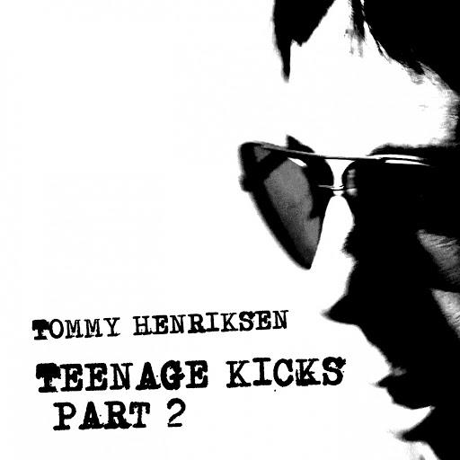 Tommy Henriksen альбом Teenage Kicks Part 2