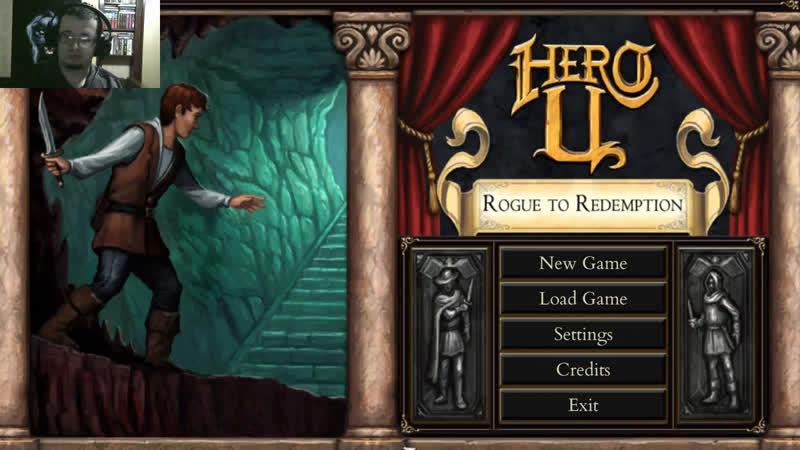 КГ играет Hero-U Rogue to Redemption