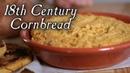 Cornbread 18th Century Breads Part 3 S2E14