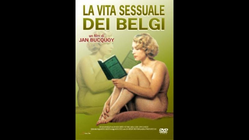 Сексуальная жизнь бельгийцев _ La vie sexuelle des Belges 1950-1978 (1994) Бельгия