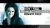 New Edward maya How i feel ft Ela Rose 2018 HD