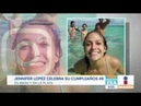 ¡Así celebró JLo su cumpleaños 49! | Noticias con Paco Zea