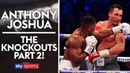 Anthony Joshua | The Knockouts | Klitschko, Whyte, Takam, Breazeale Molina,