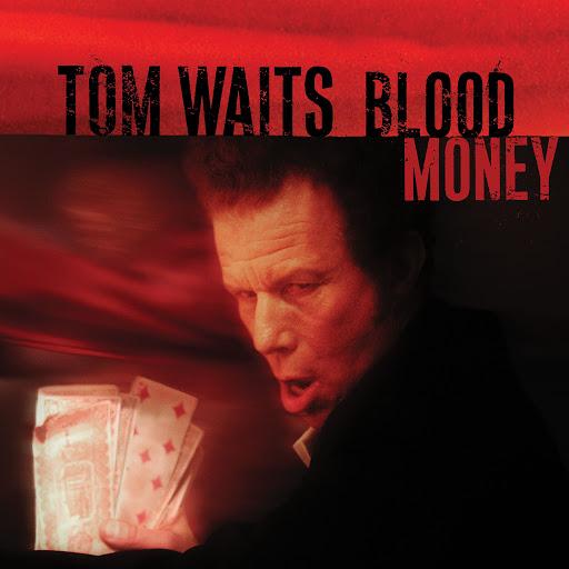 Tom Waits альбом Blood Money (Remastered)