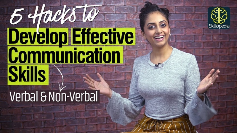 5 Hacks - How to develop Effective Communication Skills - Verbal, Non-verbal Body Language