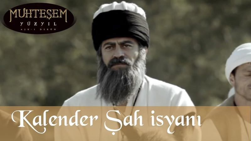 Kalender Şah İsyanı Muhteşem Yüzyıl 31 Bölüm