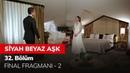 Siyah Beyaz Aşk 32. Bölüm Final Fragmanı - 2