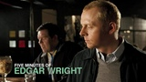 Five Minutes Of Edgar Wright