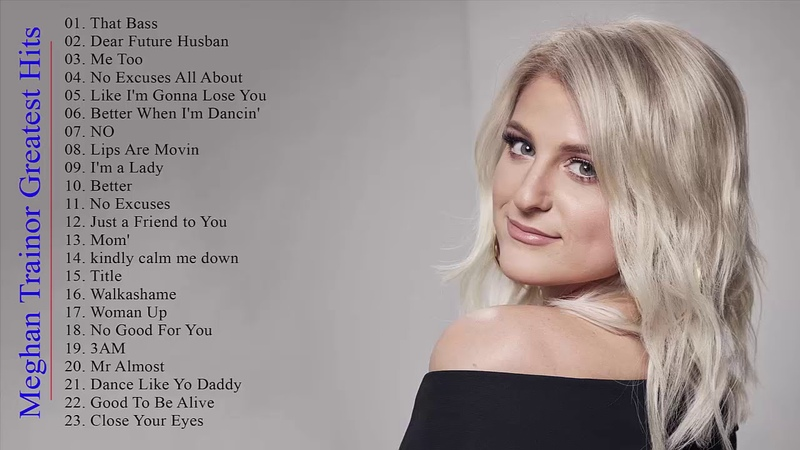Meghan Trainor Best Of Full Album Collection Meghan Trainor Greatest Hits Full Album Playlist