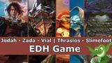 Jodah vs Zada vs Vial Smasher Thrasios vs Slimefoot EDH CMDR game play for Magic The Gathering