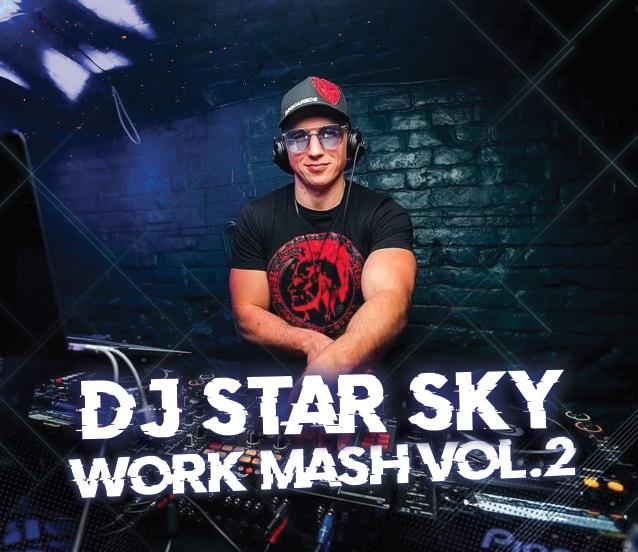 Dj Star Sky - Work Mash Vol.2 [2019]