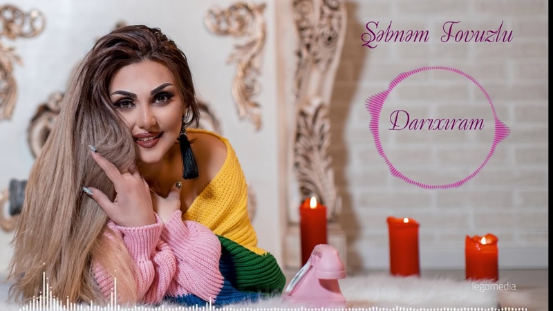 Sebnem Tovuzlu - Darixaram (Yeni 2019)