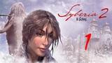 Прохождение Syberia 2 (Сибирь 2) - Часть 1 (без комментариев)