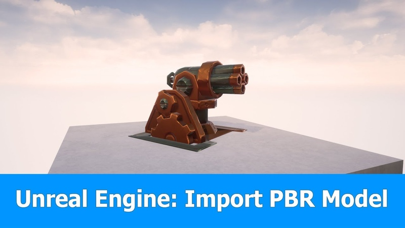 Unreal Engine 4 Tutorial : Import Animated PBR Model