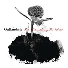 Outlandish альбом Feels Like Saving The World