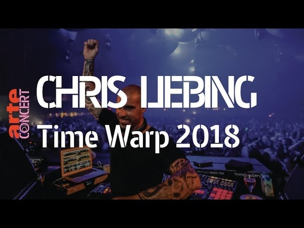 Chris Liebing – Time Warp 2018 (Full Set HiRes) – ARTE Concert