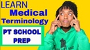 PT School Prep How to Learn Medical Terminology The Right Way In 10 Days