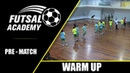 The Warm Up Phases - Pre-Match