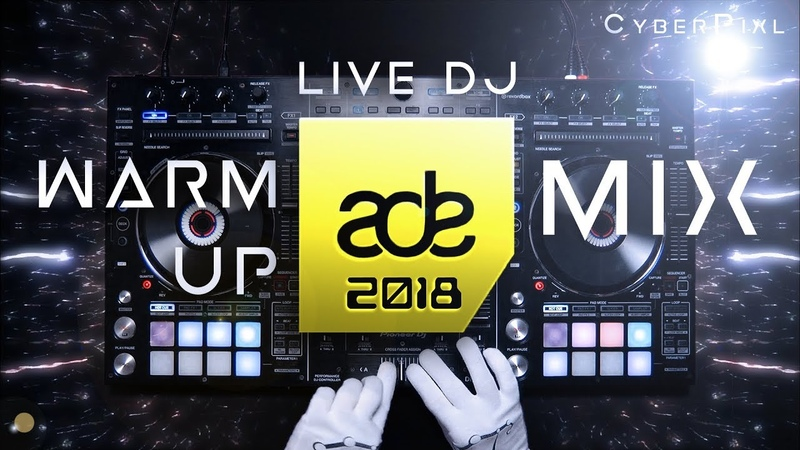 ADE 2018 Warm Up Mix 🔥 (Amsterdam Dance Event 2018 🎶) ADE