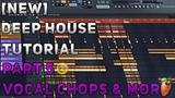 How To Make Deep HouseRemix FL Studio 12 2018 Tutorial Part 5 (Vocal Chops &amp More)