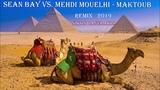 Sean Bay vs. Mehdi Mouelhi feat. Arabella - Maktoub Remix 2019 # Dj.Nikos Danelakis #
