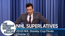 Tonight Show Superlatives 2018 NHL Stanley Cup Finals Game 1