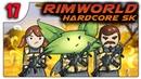 Перевооружение и оборона /17/ RimWorld HSK b18