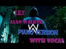 Alan Walker Lily Cover, K-391, Emelie Hollow PIANO VERSION WITH VOCAL