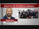 Hikmet Genç Ekrem'in AK Partililerle imtihanı!
