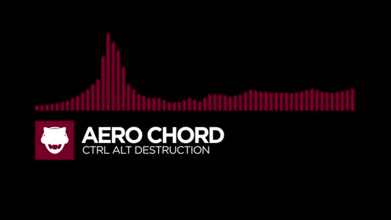 Aero Chord - Ctrl Alt Destruction