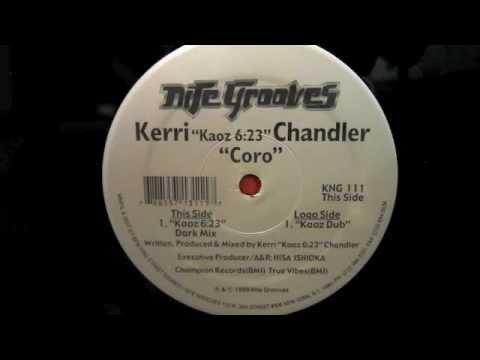 Kerri Chandler - Coro Kaoz Dub