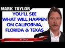 Mark Taylor Prophecy October 18 2018 YOU'LL SEE WHAT WILL HAPPEN ON CALIFORNIA FLORIDA TEXAS