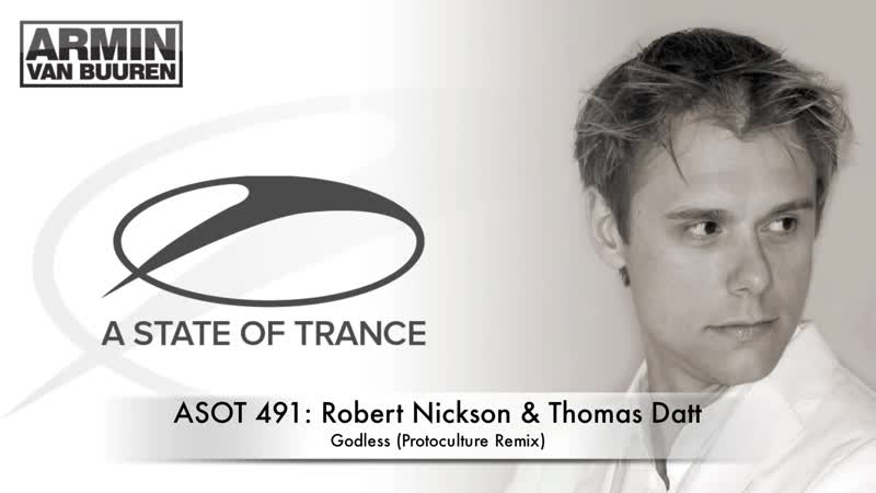 ASOT 491 Robert Nickson Thomas Datt - Godless (Protoculture Remix)