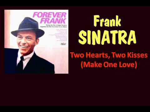 Two Hearts, Two Kisses (Make One Love) Frank Sinatra - with Lyrics