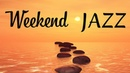 Weekend JAZZ Bossa Nova - Background Instrumental Music - Bossa to Relaxing and Wake Up
