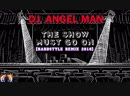 DJ. ANGEL MAN - The Show Must Go On (HARDSTYLE REMIX 2018)