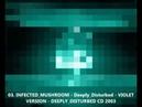 03. INFECTED_MUSHROOM - Deeply_Disturbed - VIOLET_Version Album_MaxiDC . DEEPLY DISTURBED 2003